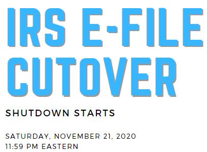 E-file Shutdown Date – 11/21/2020
