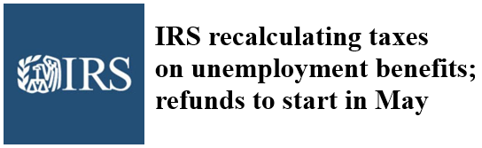 Update – Unemployment Exclusion : Refunds To Start In May